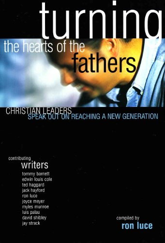 9781577781134: Turning the hearts of the fathers: Christian leaders speak out on reaching a new generation