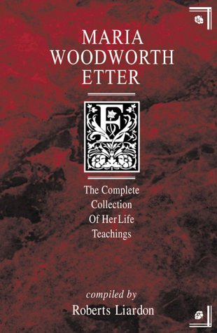 9781577781226: Maria Woodworth-Etter: The Complete Collection of Her Life Teachings