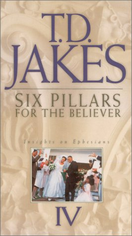 Six Pillars for the Believer Volume 4 (157778149X) by T D Jakes
