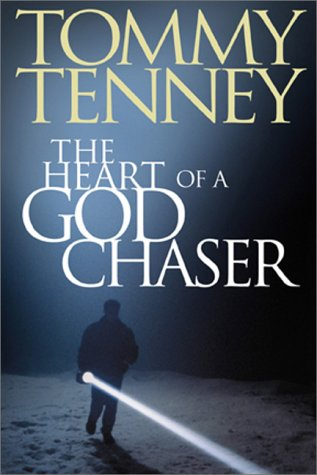 The Heart of a God Chaser (1577781872) by Tommy Tenney