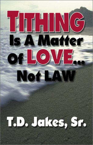 9781577781912: Tithing Is A Matter Of Love Not The Law