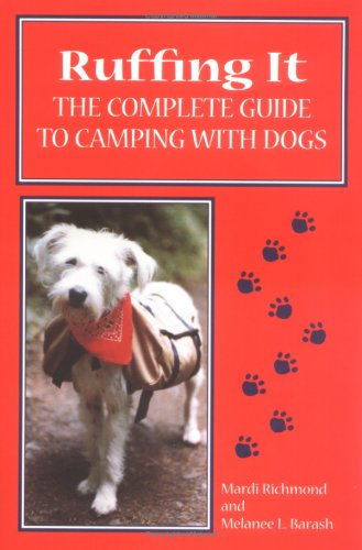 9781577790099: Ruffing It: The Complete Guide to Camping With Dogs