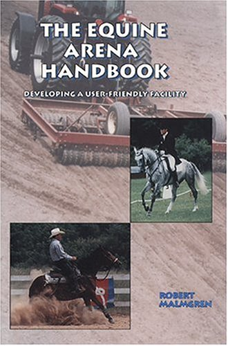 9781577790167: The Equine Arena Handbook: Developing a User-Friendly Facility