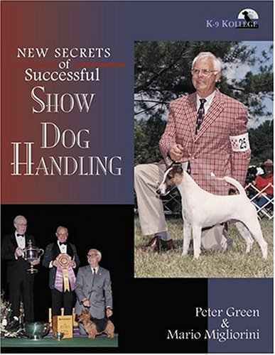 9781577790204: New Secrets of Successful Show Dog Handling