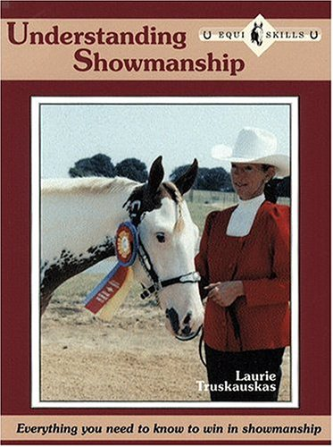 9781577790303: Understanding Showmanship: Everything You Need to Know to Win in Showmanship Classes (Equi Skills)