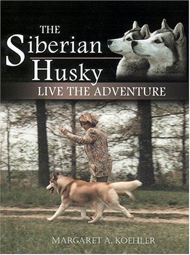 9781577790600: The Siberian Husky: Live the Adventure
