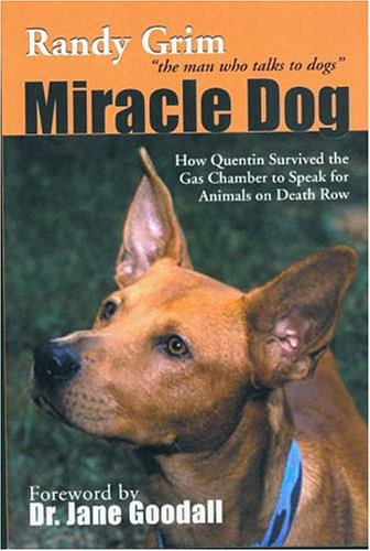 9781577790716: Miracle Dog: How Quentin Survived the Gas Chamber to Speak for Animals on Death Row
