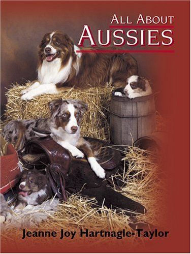 9781577790747: All about Aussies: The Australian Shepherd from A to Z