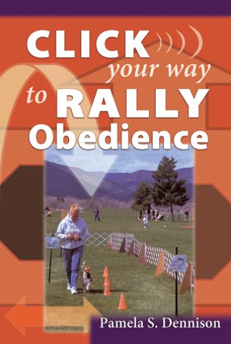 Click Your Way to Rally Obedience (1577790782) by Dennison, Pamela S.