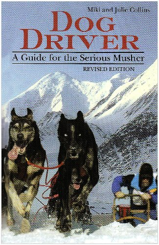 9781577790945: Dog Driver: A Guide for the Serious Musher