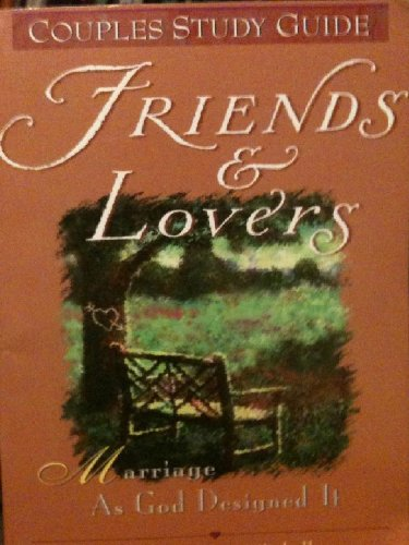 9781577820055: Friends and Lovers: Marriage As God Designed It (Couples Study Guide)