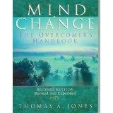 Mind change: The overcomer's handbook: Jones, Thomas A