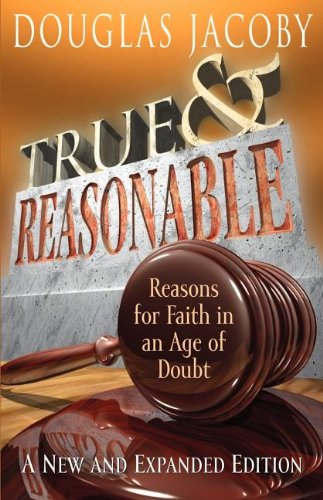 9781577821175: True & Reasonable: Reasons for Faith in an Age of Doubt