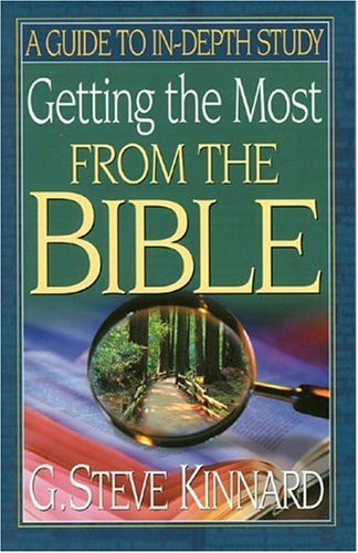 Getting the Most from the Bible : G. Steve Kinnard