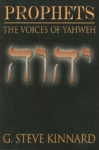 Prophets: The Voices of Yahweh: Kinnard, G. Steve