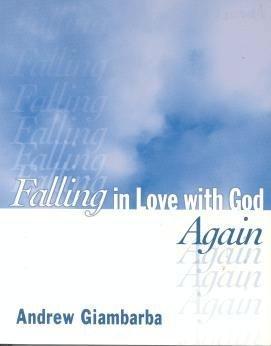 Falling in Love with God Again: Andrew Giambarba
