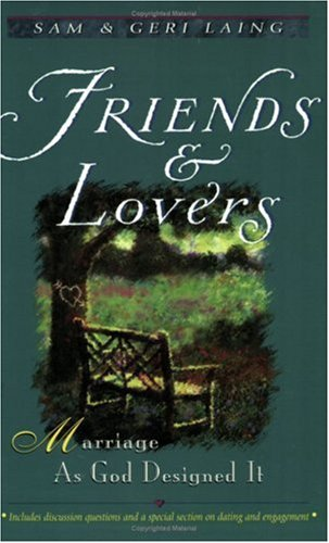 9781577821830: Friends and Lovers: Marriage as God Designed it