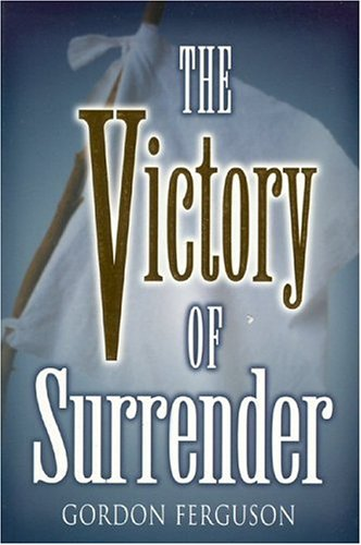 9781577821854: The Victory of Surrender