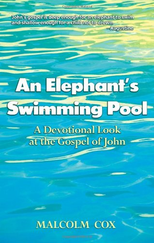 9781577822066: An Elephant's Swimming Pool: A Devotinal Look at the Gospel of John