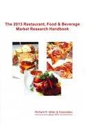 The 2013 Restaurant, Food & Beverage Market: Miller, Richard K.,