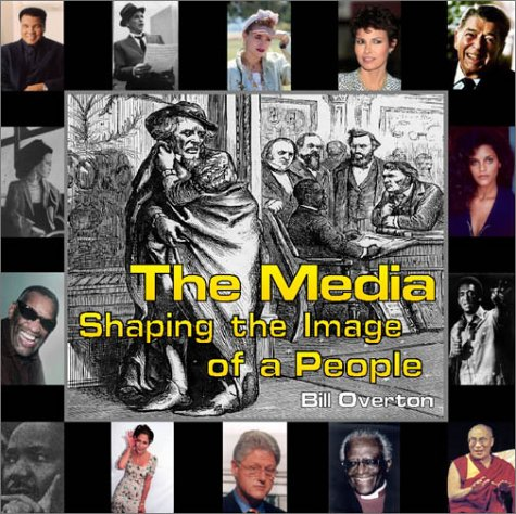 9781577850380: The Media: Shaping the Image of a People