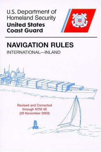 Navigation Rules: International - Inland Includes All Revisions and Corrections Through NTM 52/09...