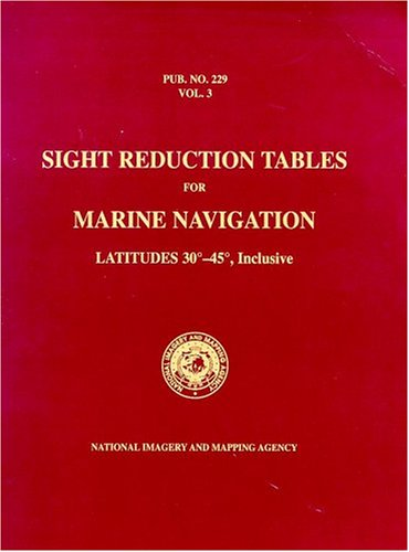 9781577851943: PUB 229 Sight Reduction Tables for Marine Navigation, Volume 3: Latitudes 30° - 45°, Inclusive