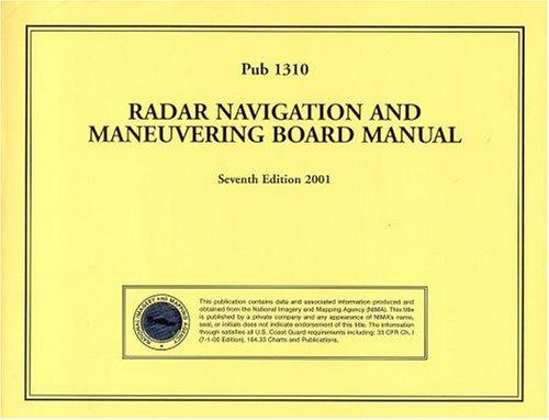 9781577852483: PUB1310 Radar Navigation and Maneuvering Board Manual Seventh Edition 2001