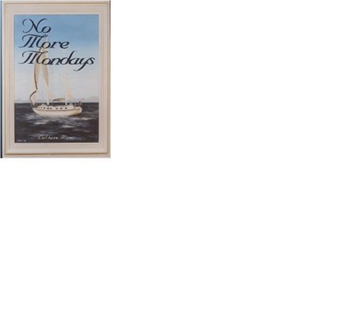 No More Mondays : A Nautical Odyssey: Misner, LaVonne