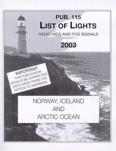 9781577854630: 2003 List of Lights 115: Radio Aids and Fog Signals--Norway, Iceland, and the Arctic Ocean