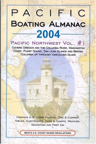 9781577855002: Pacific Boating Almanac 2004: Pacific Northwest : Covers Oregon and the Columbia River, Washington Coast, Puget Sound, San Juan Islands and British ... (Pacific Boating Almanac Pacific Northwest)
