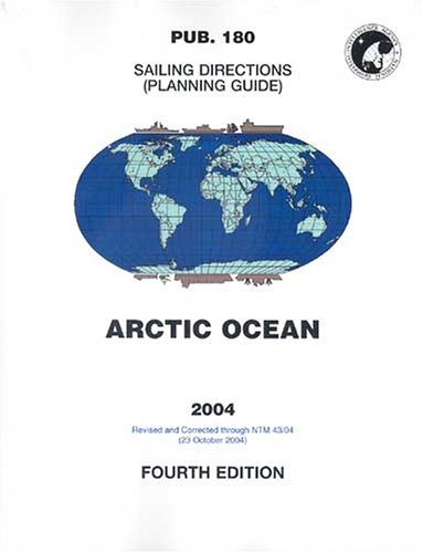 9781577855354: PUB180 Sailing Directions: Planning Guides, 2004 Arctic Ocean Fourth Edition (National Geospatial-Intelligence Agency Publication)