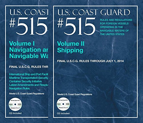 U.S. Coast Guard #515: Rules and Regulations for Foreign Vessels Operating in the Navigable Waters ...
