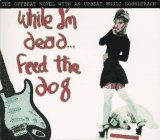While I'm Dead.Feed the Dog: With CD (While I'm Dead Feed the Dog)