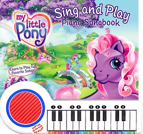 9781577911920: My Little Pony: Sing and Play Piano Songbook