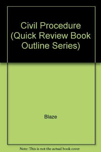 """Civil Procedure (""""Quick Review"""" Book Outline Series): Blaze"""