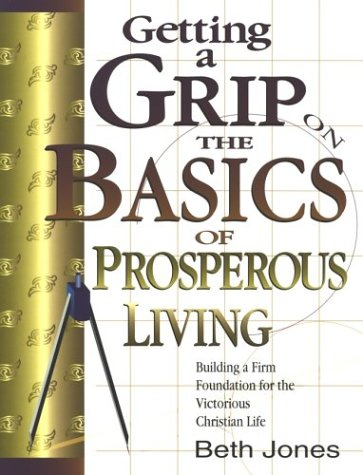 Getting a Grip on the Basics of Prosperous Living: Beth Jones