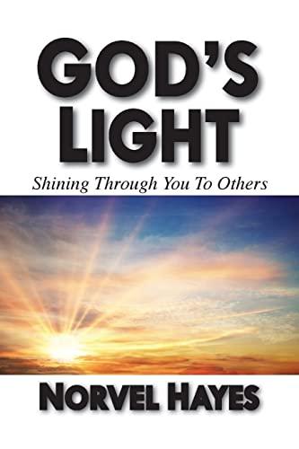 God's Light: Shining Through You to Others: Norvel Hayes