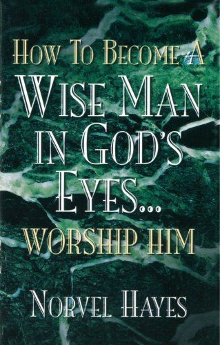 How to Become a Wise Man in God's Eyes (1577940865) by Norvel Hayes