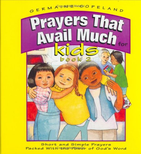 Prayers That Avail Much for Kids: Short and Simple Prayers Packed With the Power of God's Word...