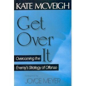 9781577941729: Get Over It: Overcoming the Enemy's Strategy of Offense