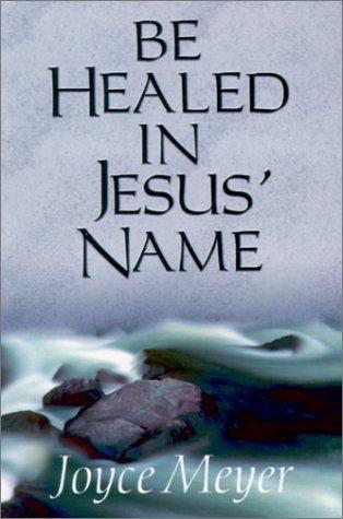 9781577941736: Be Healed in Jesus' Name
