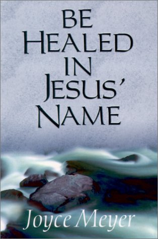 9781577941736: Be Healed in Jesus Name
