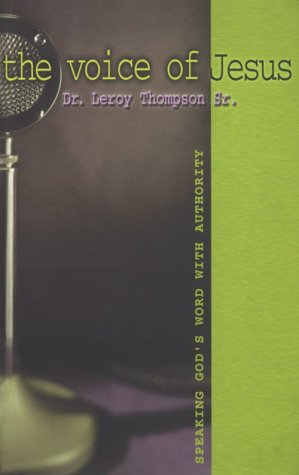 The Voice of Jesus: Speaking God's Word: Thompson, Leroy