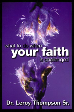 What to Do When Your Faith Is: Thompson, Leroy