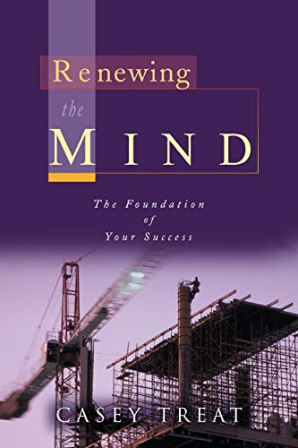 9781577941903: Renewing the Mind: The Foundation of Your Success