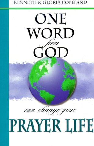 9781577941989: One Word from God Can Change Your Prayer Life
