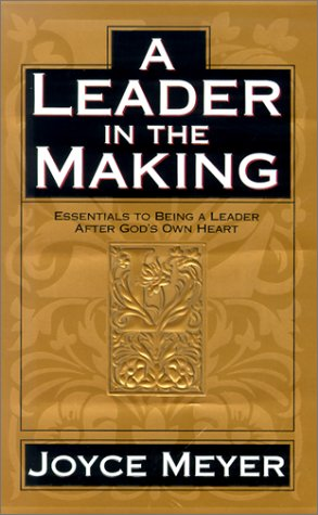 9781577942191: A Leader in the Making: Essentials to Being a Leader After God's Own Heart