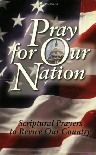 9781577942542: Pray for Our Nation: Scriptural Prayers to Revive Our Country