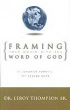 9781577942580: Framing Your World with the Word of God: The Creative Power of the Spoken Word